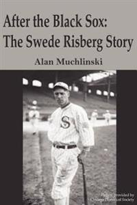 After the Black Sox: the Swede Risberg S