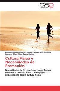Cultura Fisica y Necesidades de Formacion