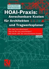 Hoai-Praxis: Anrechenbare Kosten Fur Architekten Und Tragwerksplaner: Wer Darf Was Abrechnen? Was Ist Fur Wen Anrechenbar? Mit Einem ABC Der Anrechenb