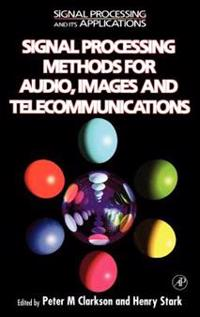 Signal Processing Methods for Audio, Images and Telecommunications