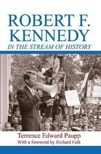 Robert F. Kennedy in the Stream of History