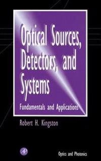 Optical Sources, Detectors and Systems