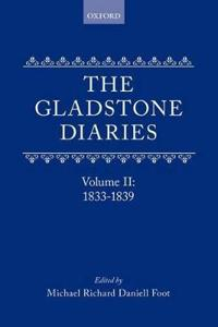 Gladstone diaries - volume ii: 1833-1839