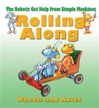 Rolling Along: The Wheels and Axles