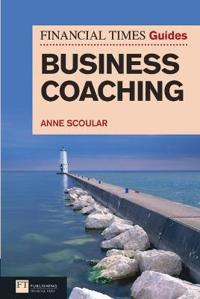 The Financial Times Guide to Business Coaching