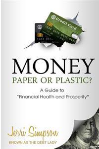 Paper or Plastic: A Guide to Financial Health and Prosperity