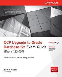 Ocp Upgrade to Oracle Database 12c Exam Guide Exam 1z0-060