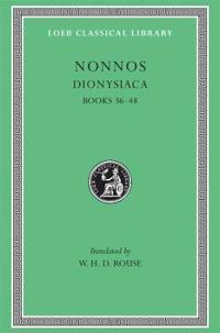 Dionysiaca, Volume III: Books 36-48