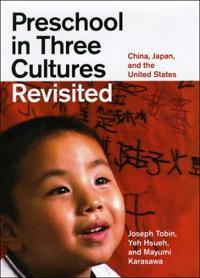Preschool in Three Cultures Revisited