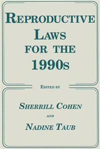 Reproductive Laws for the 1990s