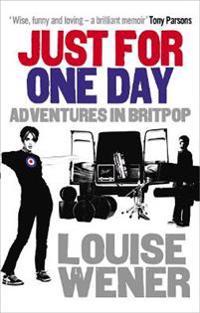 Just for one day - adventures in britpop