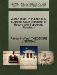 Wilson (Mae) V. Indiana U.S. Supreme Court Transcript of Record with Supporting Pleadings