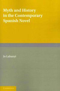 Myth and History in the Contemporary Spanish Novel