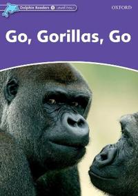 Dolphin Readers Level 4: Go, Gorillas, Go