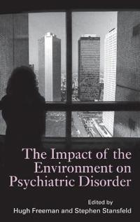 The Impact of the Environment on Psychiatric Disorder
