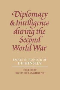 Diplomacy and Intelligence During the Second World War
