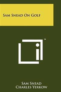 Sam Snead on Golf