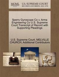 Sperry Gyroscope Co V. Arma Engineering Co U.S. Supreme Court Transcript of Record with Supporting Pleadings