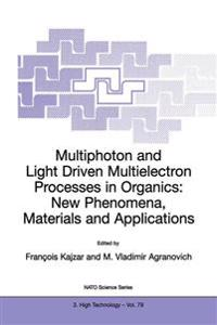 Multiphoton and Light Driven Multielectron Processes in Organics