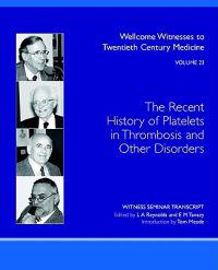 The Recent History of Platelets in Thrombosis and Other Disorders