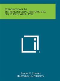 Explorations in Entrepreneurial History, V10, No. 2, December, 1957
