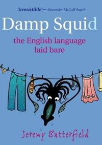 Damp Squid: The English Language Laid Bare