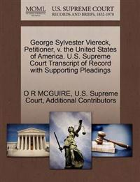 George Sylvester Viereck, Petitioner, V. the United States of America. U.S. Supreme Court Transcript of Record with Supporting Pleadings