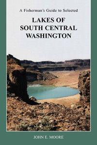 A Fisherman's Guide to Selected Lakes of South Central Washington