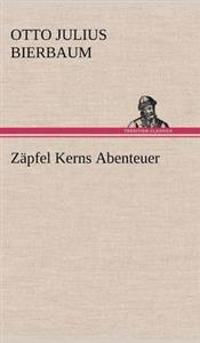 Zapfel Kerns Abenteuer
