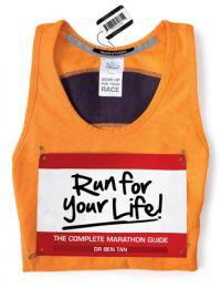 Run for your life! - the complete marathon guide