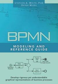 BPMN Modeling and Reference Guide