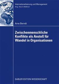 Zwischenmenschliche Konflikte ALS Ansto  Von Wandel in Organisationen