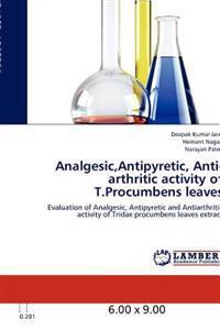 Analgesic,Antipyretic, Anti-arthritic Activity of T.Procumbens Leaves