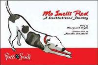 Mo Smells Red: A Scentsational Journey [With Press Drawing to Smell Scents]