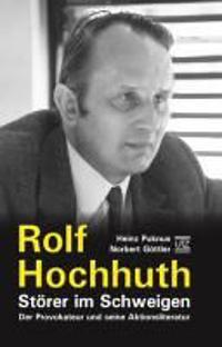 Rolf Hochhuth - Störer im Schweigen
