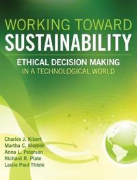 Working Toward Sustainability: Ethical Decision Making in a Technological World
