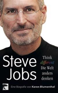 Steve Jobs. Think different - die Welt anders denken