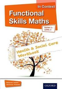 Functional Skills Maths in Context Health & Social Care - Entry 3, Level 2
