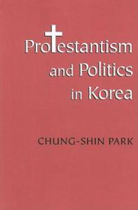 Protestantism and Politics in Korea
