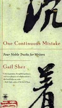 One Continuous Mistake: Four Nobel Truths for Writers