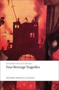 "Four Revenge Tragedies ""The Spanish Tragedy"", ""the Revenger's Tragedy"", ""the Revenge of Bussy D'ambois"", and ""the Atheist's Tragedy"""