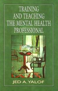 Training and Teaching the Mental Health Professional