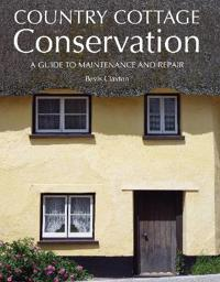 Country cottage conservation - a guide to maintenance and repair