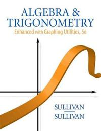 Algebra & Trigonometry Enhanced with Graphing Utilities [With CDROM]