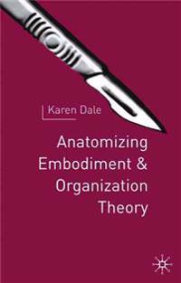 Anatomising Embodiment and Organisation Theory