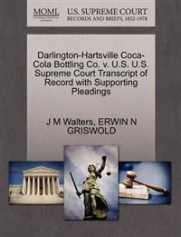Darlington-Hartsville Coca-Cola Bottling Co. V. U.S. U.S. Supreme Court Transcript of Record with Supporting Pleadings