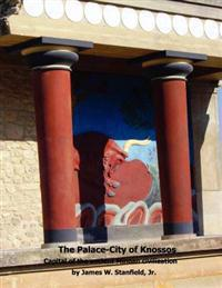 The Palace-City of Knossos