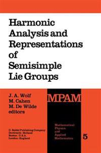 Harmonic Analysis and Representations of Semi-Simple Lie Groups
