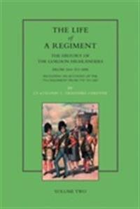 Life of a Regiment: The History of the Gordon Highlanders from 1816-1898: Vol2 Including an Account of the 75th Regiment from 1787 to 1881