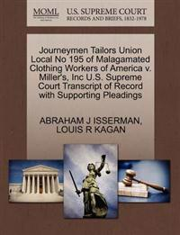Journeymen Tailors Union Local No 195 of Malagamated Clothing Workers of America V. Miller's, Inc U.S. Supreme Court Transcript of Record with Supporting Pleadings